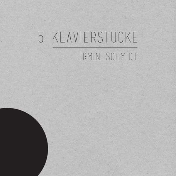 Irmin Schmidt- 5 Klavierstücke LP - Irmin Schmidt