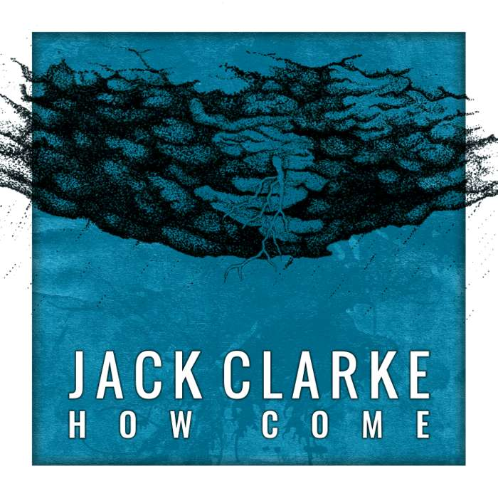 How Come - Single - Jack Clarke