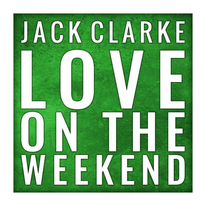 Love on the Weekend - Single - Jack Clarke