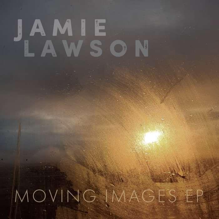 Moving Images - EP (Digital Download) - Jamie Lawson