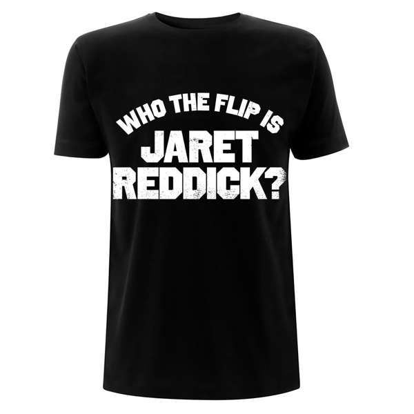 Who The Flip – Tee - Jaret Reddick