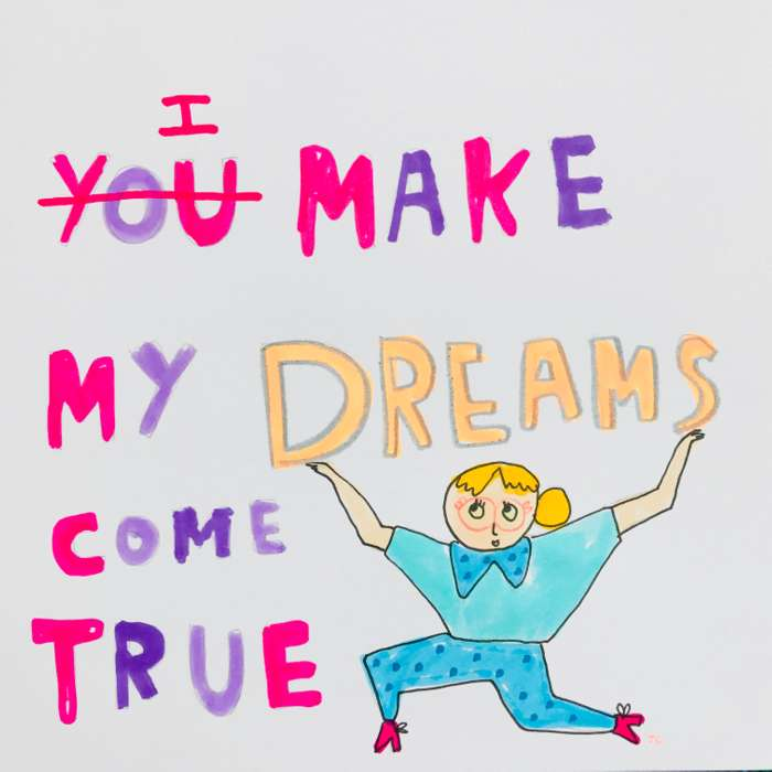 I make my dreams come true - Jessie Cave