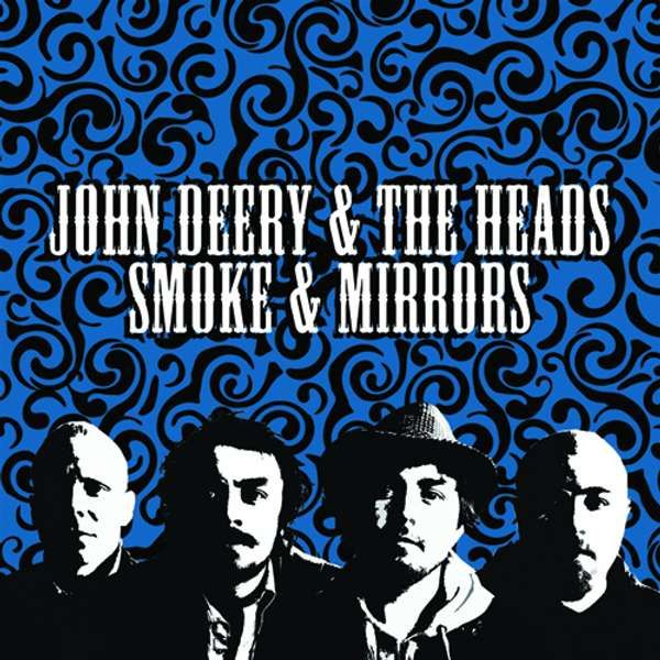 Smoke and Mirrors (Digital Download) - John Deery and The Heads
