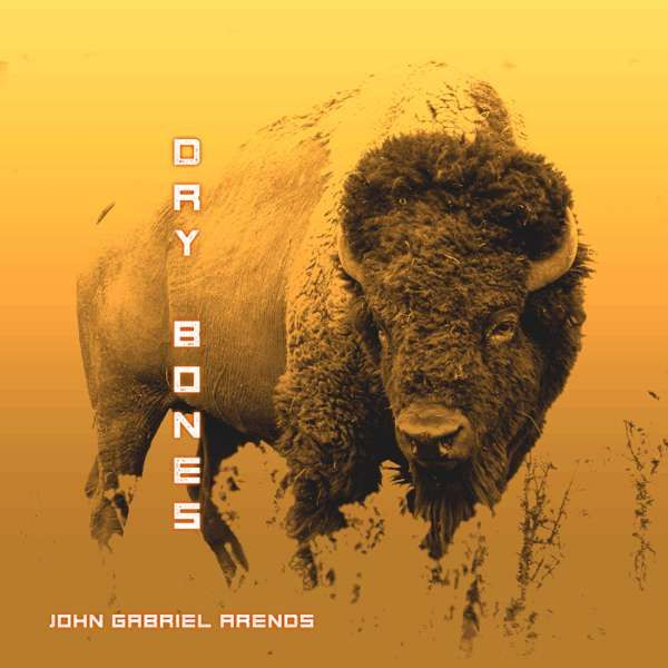 Dry Bones - Single - John Gabriel Arends