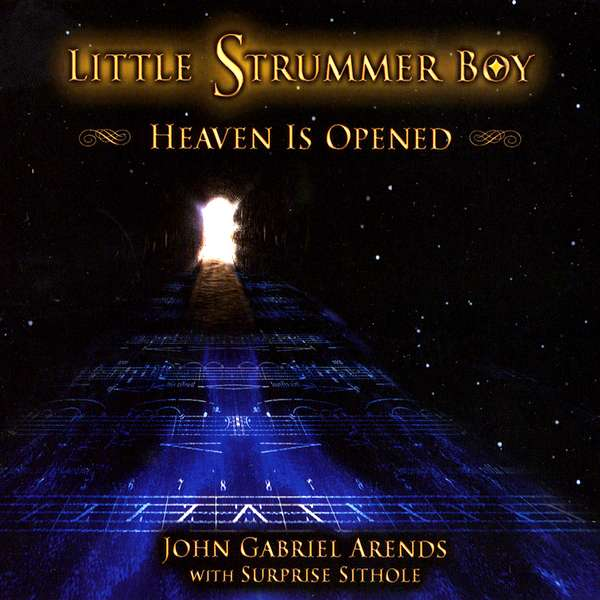 Little Strummer Boy: Heaven Is Opened - Download - John Gabriel Arends