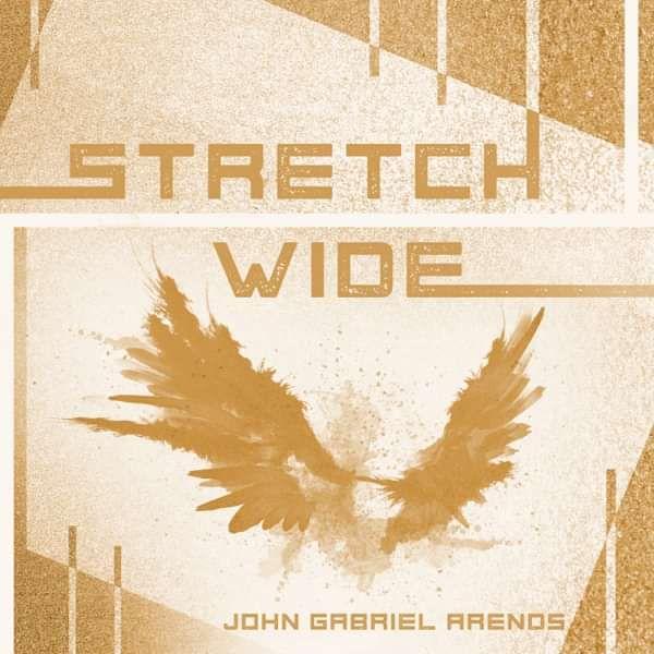 Stretch Wide - Single - John Gabriel Arends