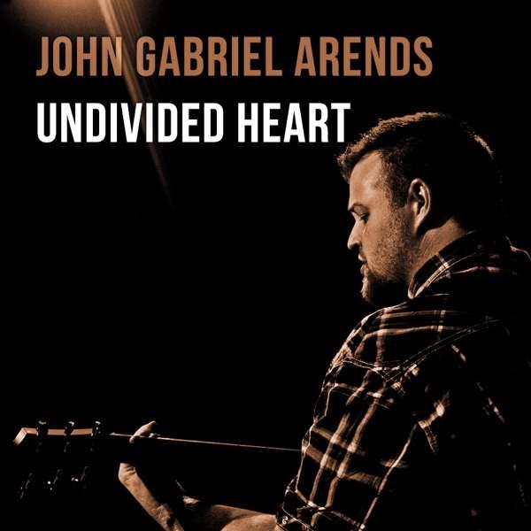 UNDIVIDED HEART - Download - John Gabriel Arends