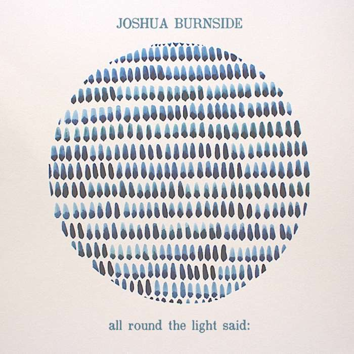 All Round the Light Said CD - 5 tracks - Joshua Burnside