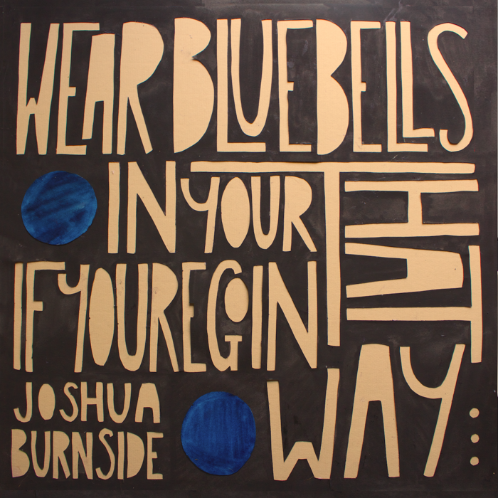 Wear Bluebells In Your Hat If You're Goin That Way - Vinyl - Joshua Burnside