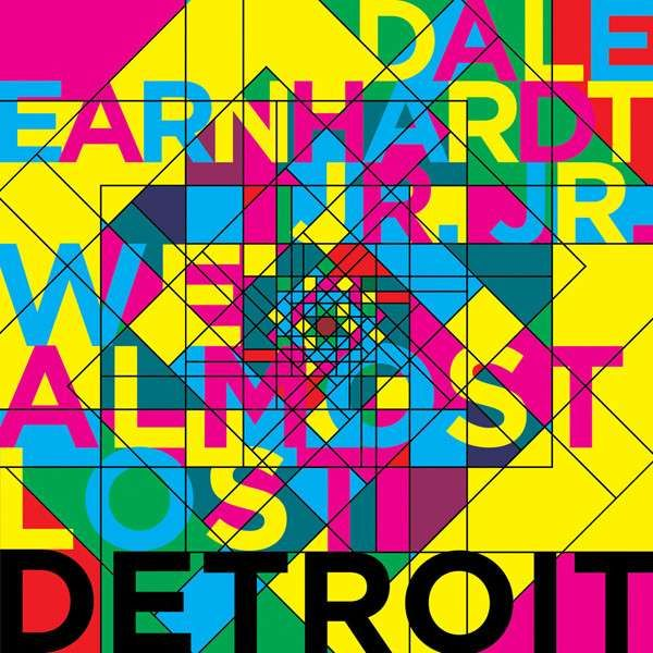 DALE EARNHARDT JR JR - WE ALMOST LOST DETROIT EP (VINYL) - JR JR
