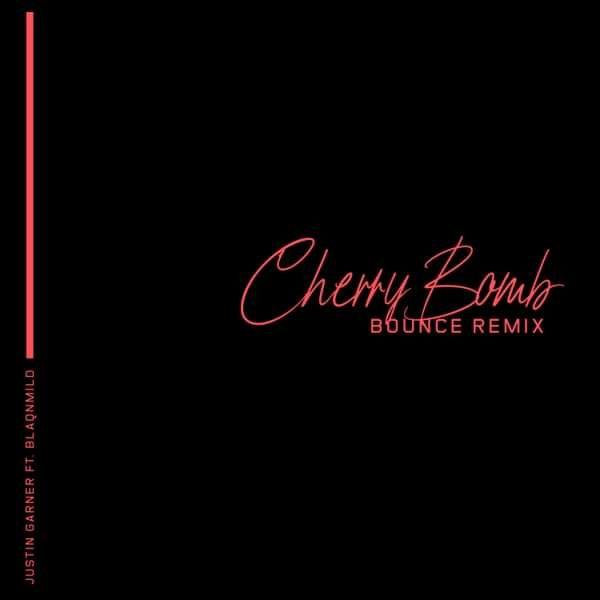 Cherry Bomb (feat. Blaqnmild) [Bounce Remix] - Single - Justin Garner