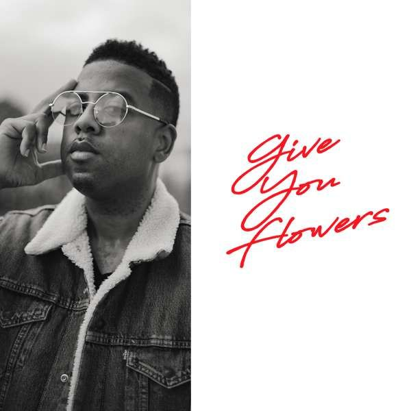 Give You Flowers - Single (Digital Download) - Justin Garner