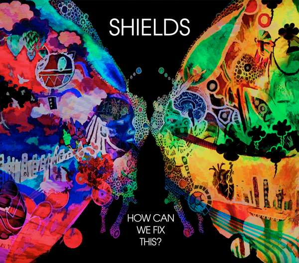 SHIELDS - How Can We Fix This? (CD + Digital Bundle) - Kaleidoscope Music