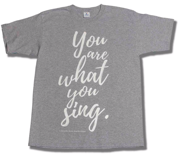 """You Are What You Sing"" Tee - Karaoke Annie Entertainment"