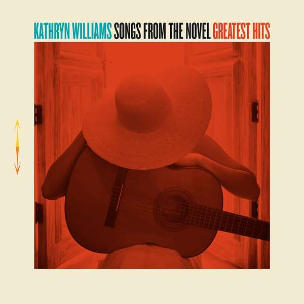 'Songs From The Novel Greatest Hits' Download - Kathryn Williams