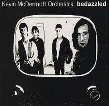 Kevin McDermott Orchestra - Bedazzled (MP3) - Kevin McDermott