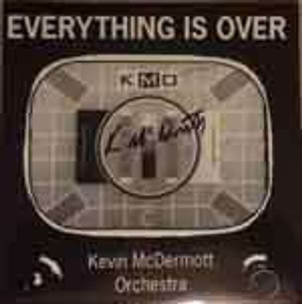 "Kevin McDermott Orchestra - Everything Is Over 7"" vinyl single - Kevin McDermott"