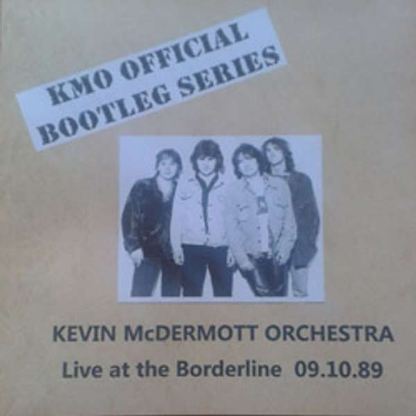 Kevin McDermott Orchestra - Live At the Borderline 1989 - Kevin McDermott