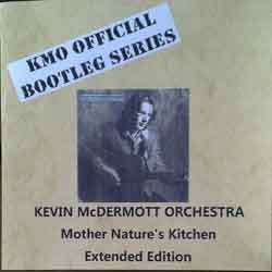 Kevin McDermott Orchestra - Mother Nature's Kitchen (Extended Edition) - Kevin McDermott