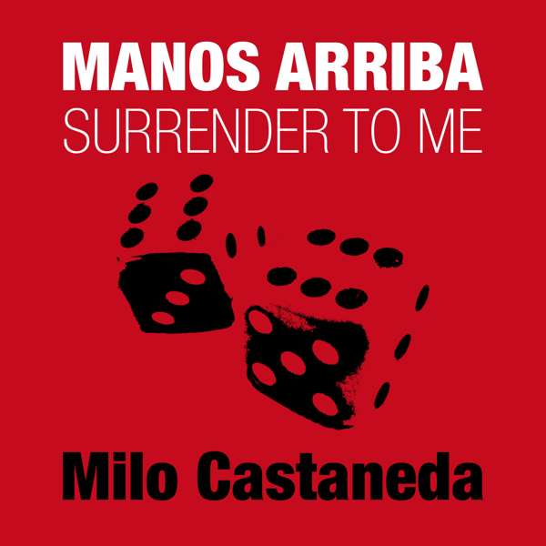 Milo Castaneda - Manos Arriba, Surrender To Me - mp3 - Kevin McDermott