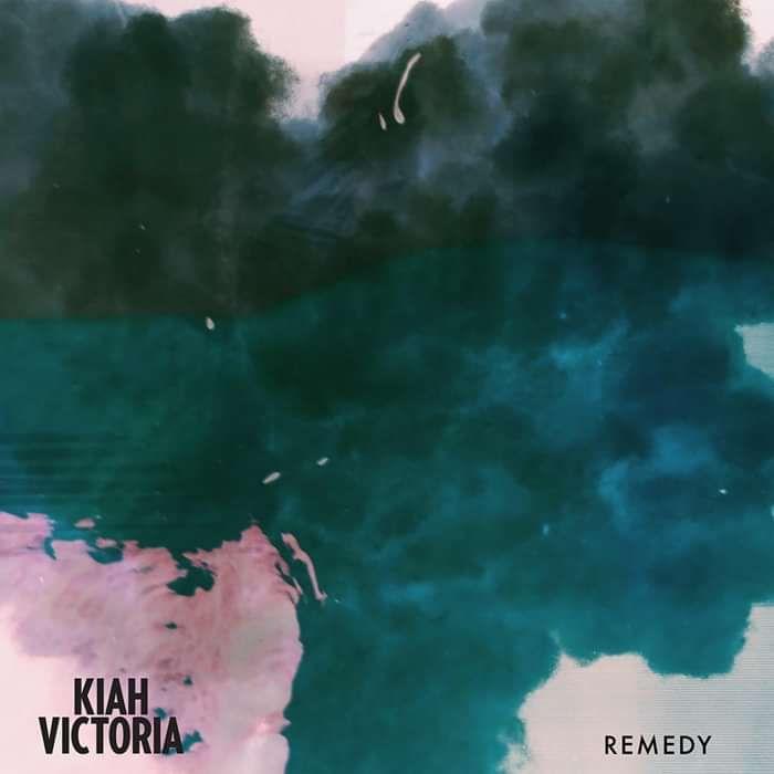 Remedy Single - Kiah Victoria