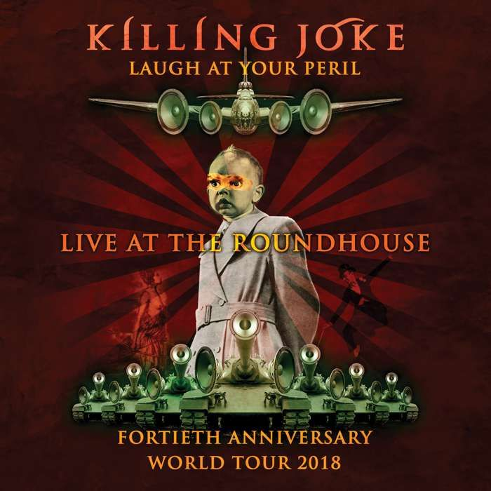 Laugh At Your Peril - Live At The Roundhouse CD - Killing Joke