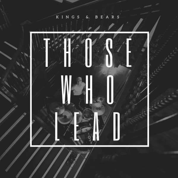 Those Who Lead (Mp3) - Kings & Bears