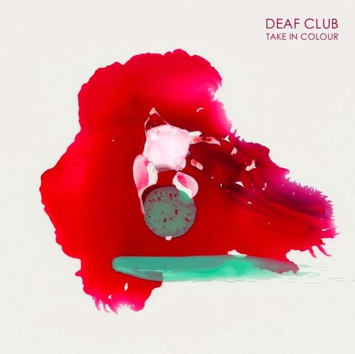 DEAF CLUB - TAKE IN COLOUR EP (KISS017) - Kissability