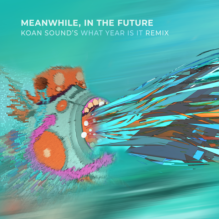 Meanwhile, In The Future (Remix) - KOAN Sound