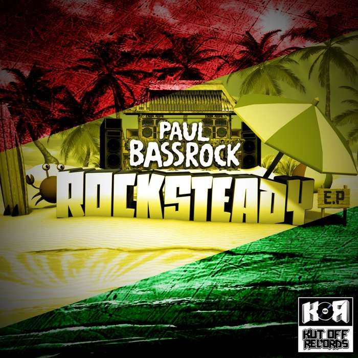 Paul Bassrock / Rocksteady E.P / Kut Off Records KOR033 - KUT OFF RECORDS