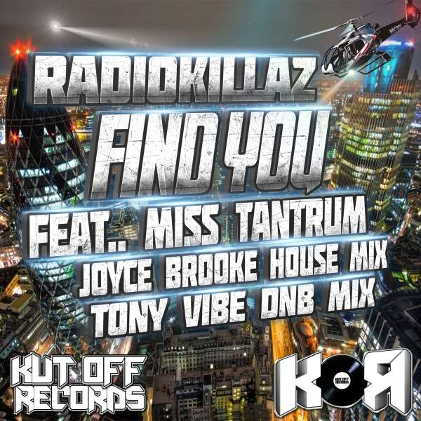 RadioKillaZ Ft Miss Tantrum - Find You - KOR022 - KUT OFF RECORDS