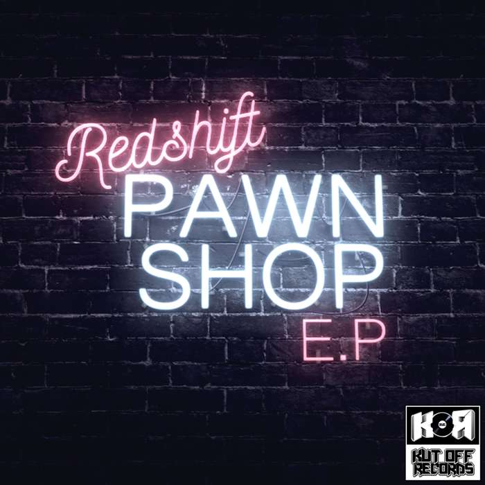 Redshift - Pawn Shop E.P - KUT OFF RECORDS