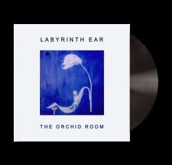 The Orchid Room Vinyl - Limited Edition - LABYRINTH EAR