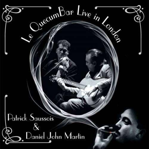 Le QuecumBar Live in London Patrick Saussois & Daniel John Martin - Digital Download - Le QuecumBar & Brasserie