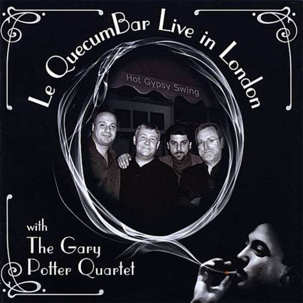 Le QuecumBar Live in London The Gary Potter Quartet - Digital Download - Le QuecumBar & Brasserie