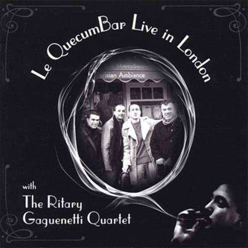 Le QuecumBar Live in London The Ritary Gaguenetti Quartet - Digital Download - Le QuecumBar & Brasserie