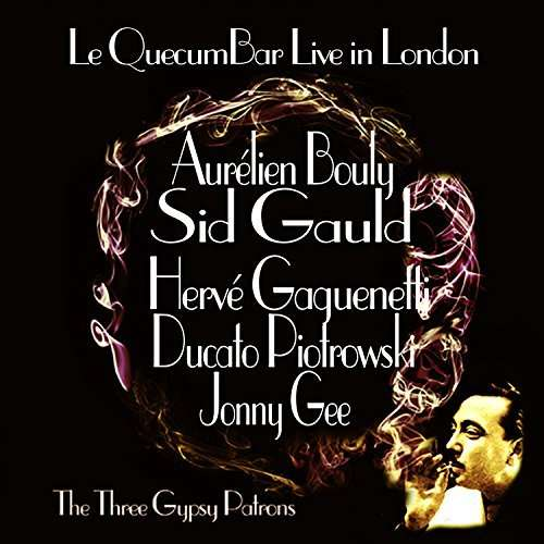 The Three Gypsy Patrons - Le QuecumBar Live in London - Digital Download - Le QuecumBar & Brasserie