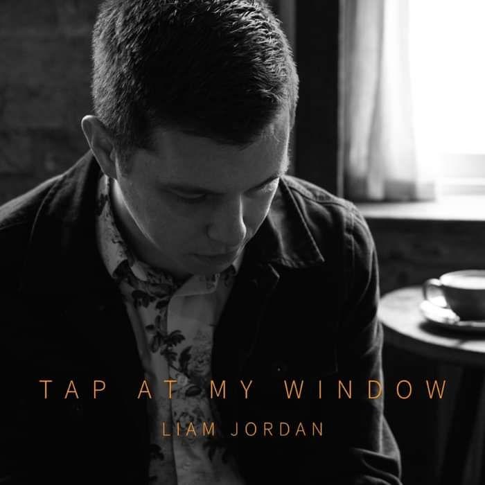 Tap At My Window (single download) - Liam Jordan