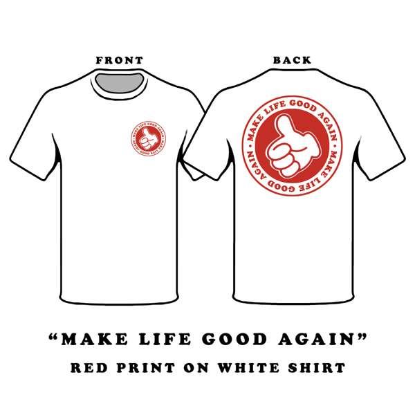 MAKE LIFE GOOD AGAIN TEE - LIFE
