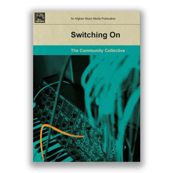 Switching On - The Community Collective (Vol.1) - LIFE