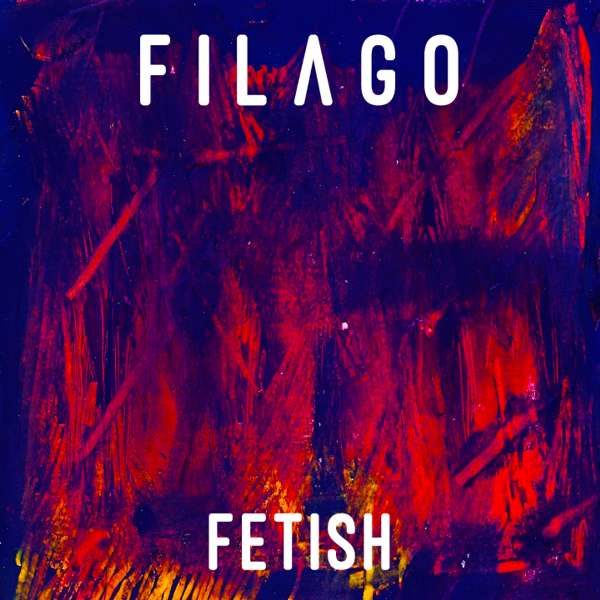 Fetish - Filago (EP) - LILYSTARS RECORDS