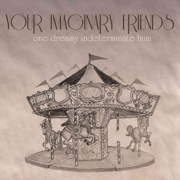 One Dreamy Indeterminate Hum - Your Imaginary Friends (CD EP) - LILYSTARS RECORDS