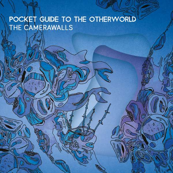 Pocket Guide To The Otherworld - The Camerawalls (2016 Remastered CD Album) - LILYSTARS RECORDS