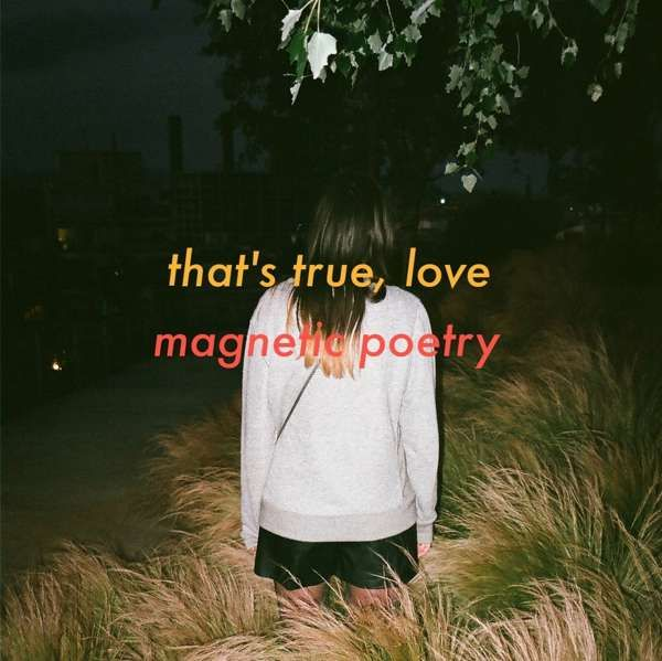 That's True, Love - Magnetic Poetry (Single) - LILYSTARS RECORDS