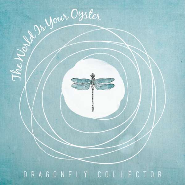 The World Is Your Oyster - Dragonfly Collector (Album) - LILYSTARS RECORDS