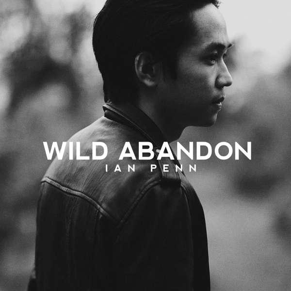 Wild Abandon - Ian Penn (EP) - LILYSTARS RECORDS