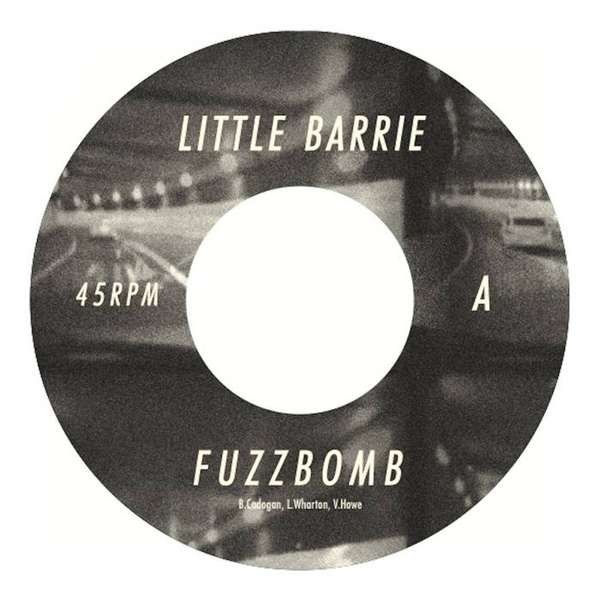 "Fuzzbomb 7"" vinyl single b/w 'Only You' - 'Only You' only available on this 7"". - Little Barrie"