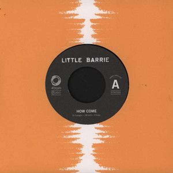 "'How Come' - 7"" vinyl single - Little Barrie"