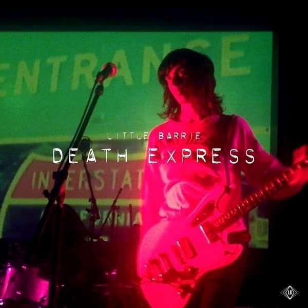 Little Barrie - Death Express - Downloads - Little Barrie