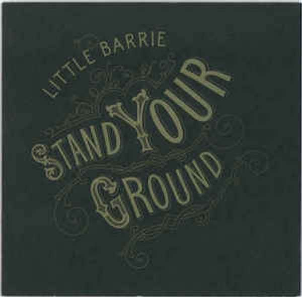 Little Barrie - Stand Your Ground - Downloads - Little Barrie